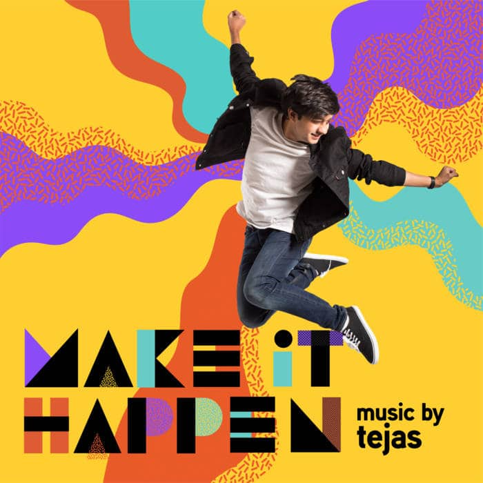 Tejas - Make it Happen