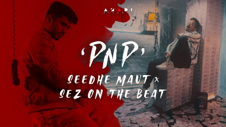 Seedhe Maut - PNP