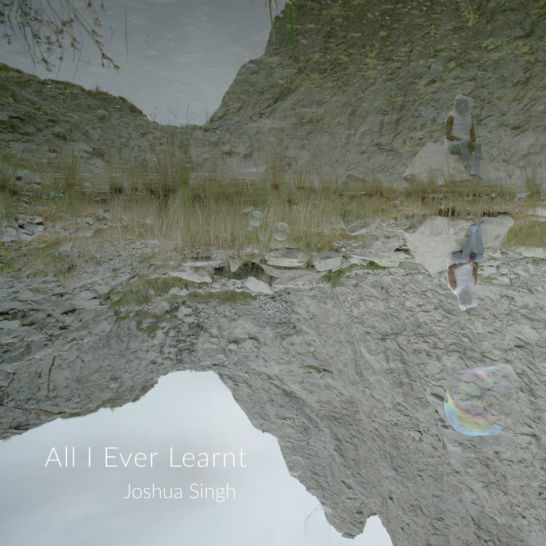 Joshua Singh - All I Ever Learnt
