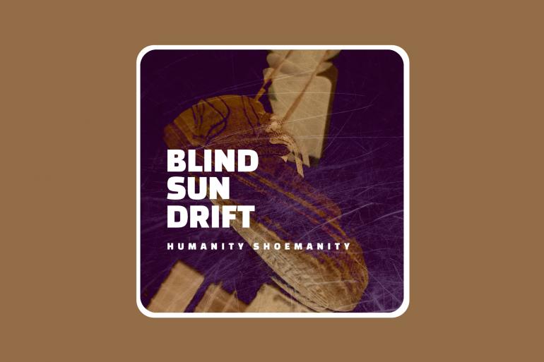 Blind Sun Drift - Humanity shoemanity