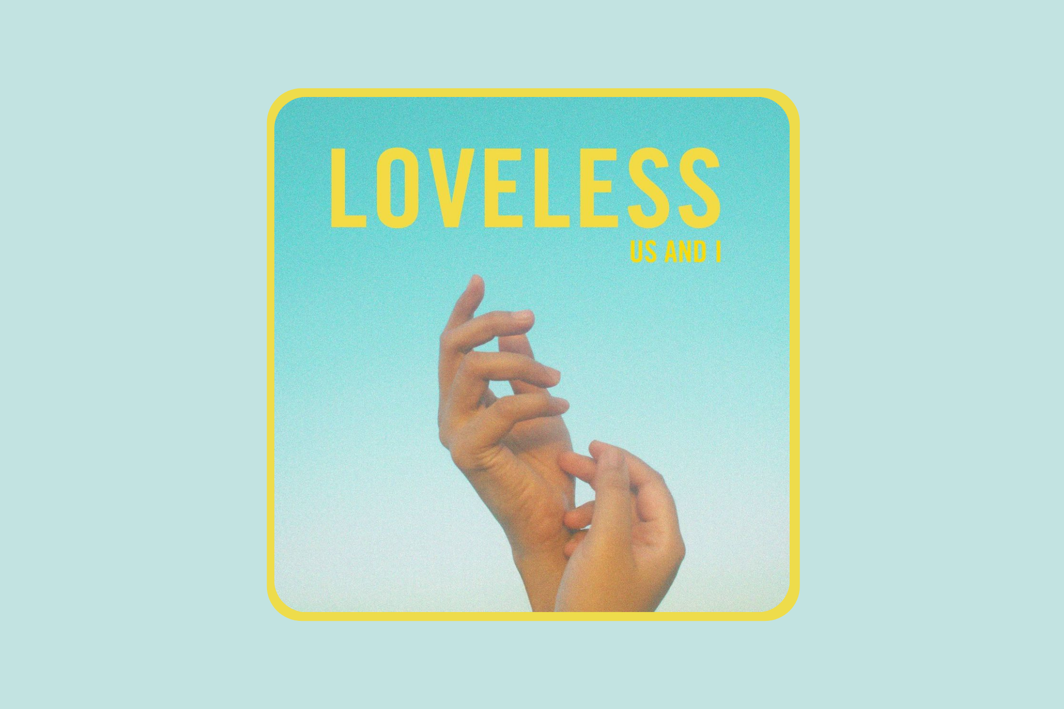 Loveless - Us and I