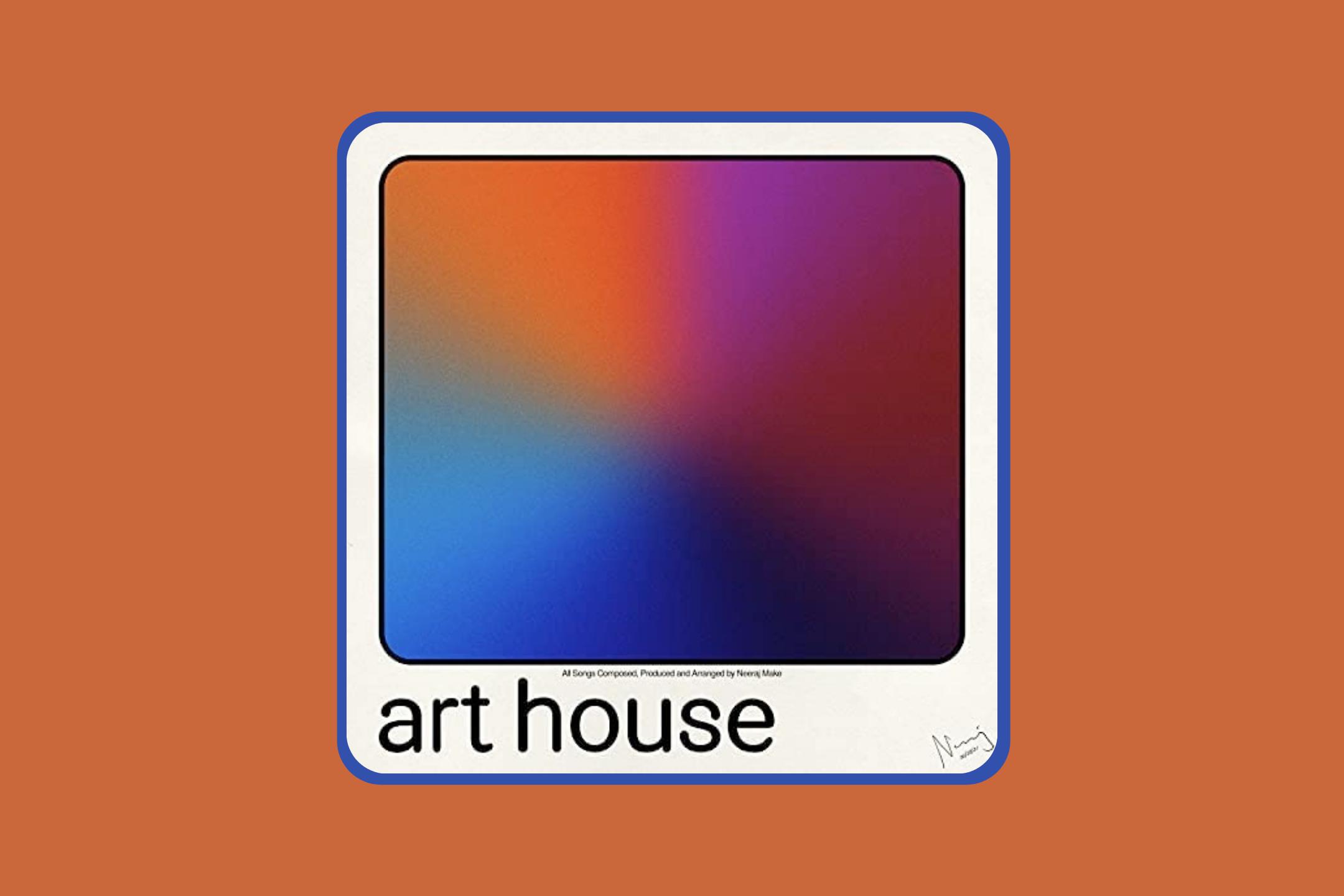 Art House by Neeraj Make